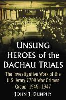 Unsung Heroes of the Dachau Trials:...