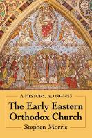 The Early Eastern Orthodox Church: A...
