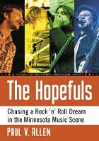 The Hopefuls: Chasing a Rock 'n' Roll...