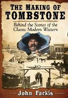 The Making of Tombstone: Behind the...