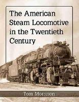 The American Steam Locomotive in the...