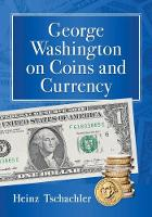 George Washington on Coins and Currency