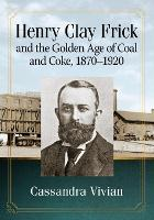 Henry Clay Frick and the Golden Age ...