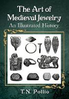 The Art of Medieval Jewelry: An...