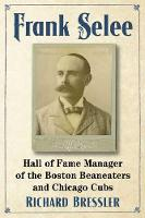 Frank Selee: Hall of Fame Manager of...