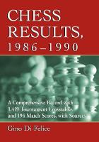 Chess Results, 1986-1990: A...