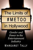 The Limits of #MeToo in Hollywood:...