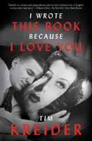 I Wrote This Book Because I Love You:...