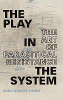 The Play in the System: The Art of...