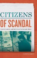 Citizens of Scandal: Journalism,...