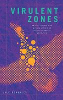 Virulent Zones: Animal Disease and...