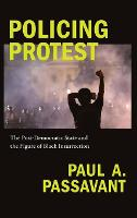 Policing Protest: The Post-Democratic...