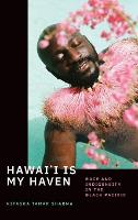 Hawai'i Is My Haven: Race and...