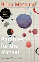 Parables for the Virtual: Movement,...