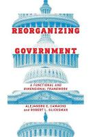 Reorganizing Government: A Functional...