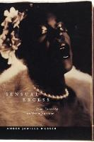 Sensual Excess: Queer Femininity and...