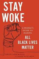 Stay Woke: A People's Guide to Making...