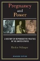 Pregnancy and Power, Revised Edition:...