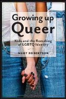 Growing Up Queer: Kids and the...