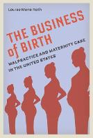 The Business of Birth: Malpractice ...