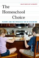 The Homeschool Choice: Parents and ...