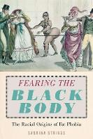 Fearing the Black Body: The Racial...