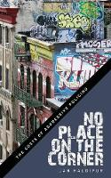No Place on the Corner: The Costs of...