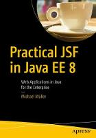 Practical JSF in Java EE 8: Web...