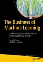 The Business of Machine Learning: A...