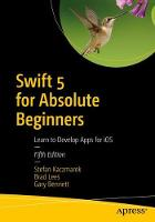Swift 5 for Absolute Beginners: Learn...