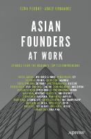 Asian Founders at Work: Stories from...
