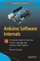 Arduino Software Internals: A ...