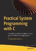 Practical Systems Programming with C:...