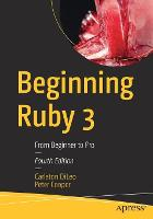 Beginning Ruby 3: From Beginner to Pro
