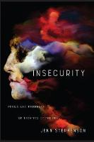 Insecurity: Perils and Products of...