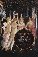 Golden Fruit: A Cultural History of...