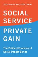 Social Service, Private Gain: The...