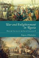 War and Enlightenment in Russia:...