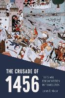 The Crusade of 1456: Texts and...