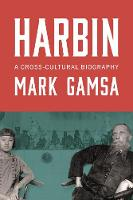 Harbin: A Cross-Cultural Biography