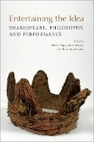 Entertaining the Idea: Shakespeare,...