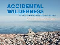 Accidental Wilderness: The Origins ...