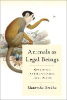 Animals as Legal Beings: Contesting...