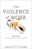 The Violence of Work: New Essays in...