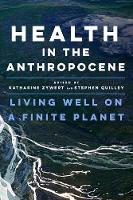 Health in the Anthropocene: Living...