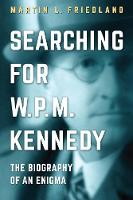 Searching for W.P.M. Kennedy: The...