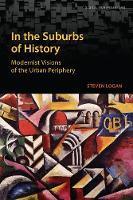 In the Suburbs of History: Modernist...