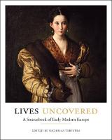 Lives Uncovered: A Sourcebook of ...