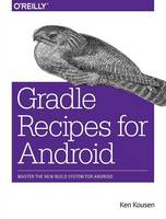 Gradle Recipes for Android: Master ...