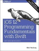 iOS 12 Programming Fundamentals with...